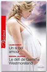 Vente Livre Numérique : Un si bel amour - Le défi de Gemma Westmoreland  - Lilian Darcy - Brenda Jackson