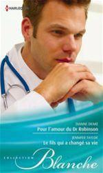 Vente Livre Numérique : Pour l'amour du Dr Robinson - Le fils qui a changé sa vie  - Jennifer Taylor - Dianne Drake
