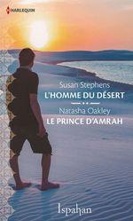 Vente EBooks : L'homme du désert - Le prince d'Amrah  - Susan Stephens - Natasha Oakley