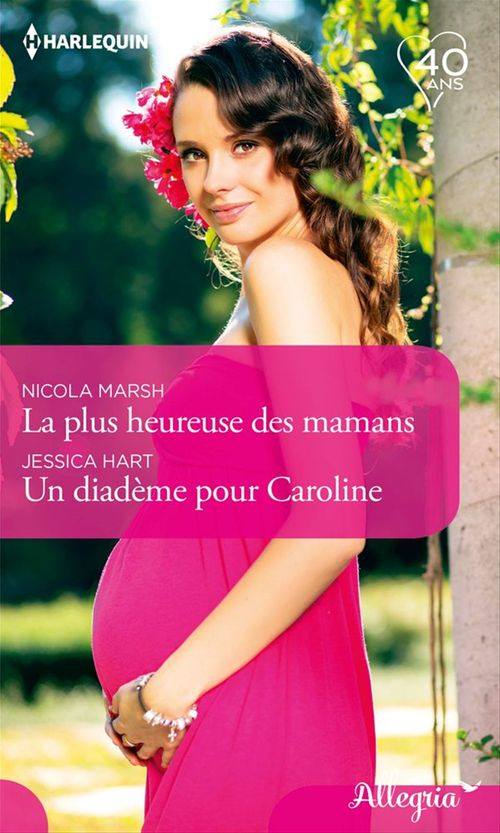 La plus heureuse des mamans - Un diadème pour Caroline