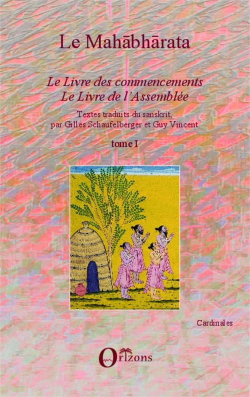 Le mahabharata t.1 ; le livre des commencements, le livre de l'assemblée