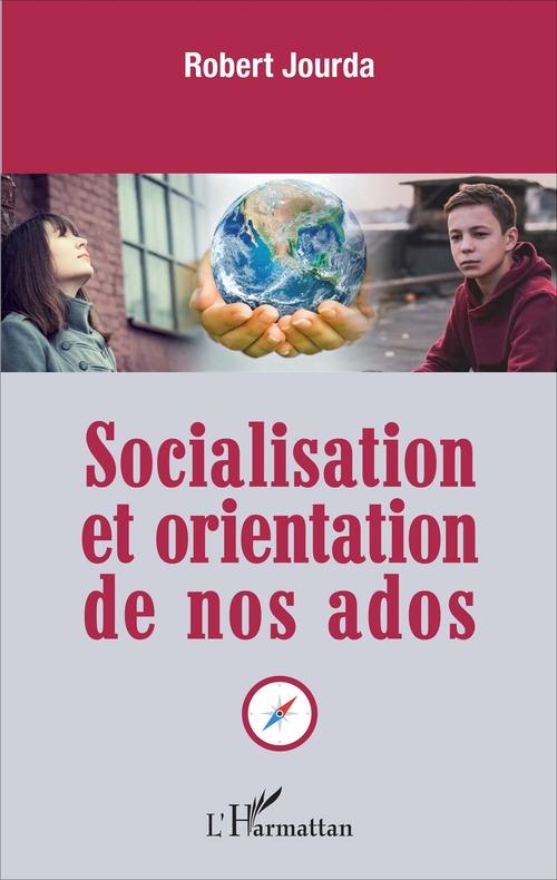 Socialisation et orientation de nos ados
