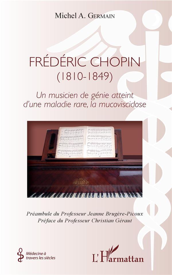 Frédéric Chopin (1810-1849) un musicien de génie atteint d'une maladuie rare, la mucoviscidose
