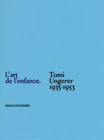 L'enfance de l'art ; Tomi Ungerer, 1935-1953