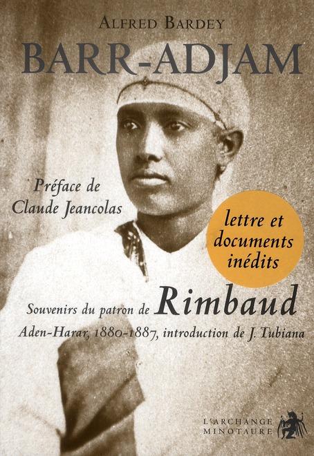 Barr-Adjam ; souvenir du patron de Rimbaud ; Aden-Harar, 1880-1887