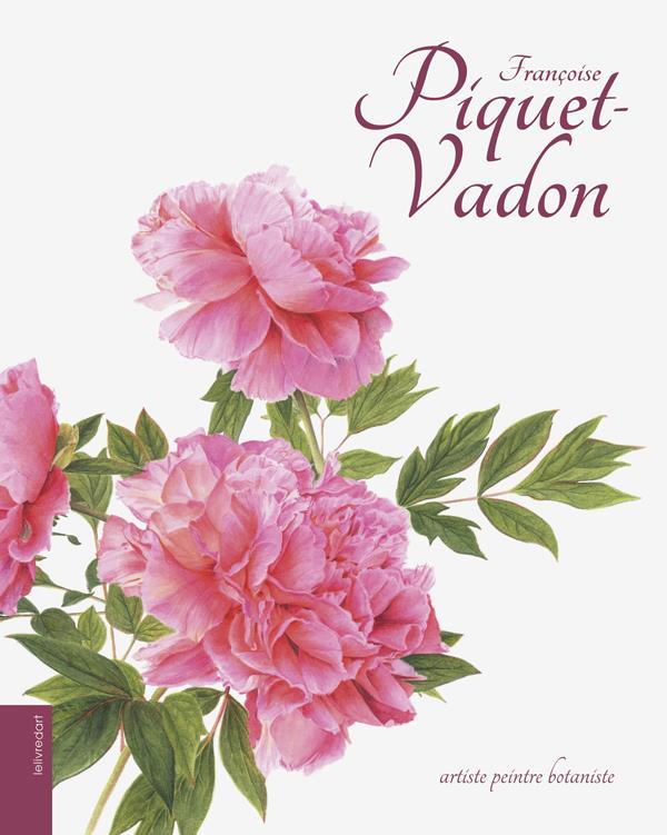 Françoise Piquet-Vadon ; artiste peintre botaniste