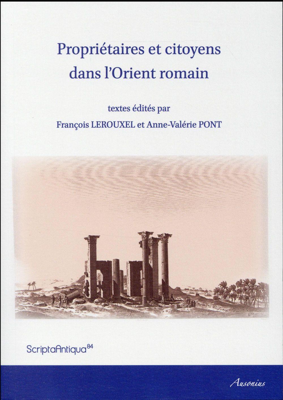 Proprietaires et citoyens dans l orient romain