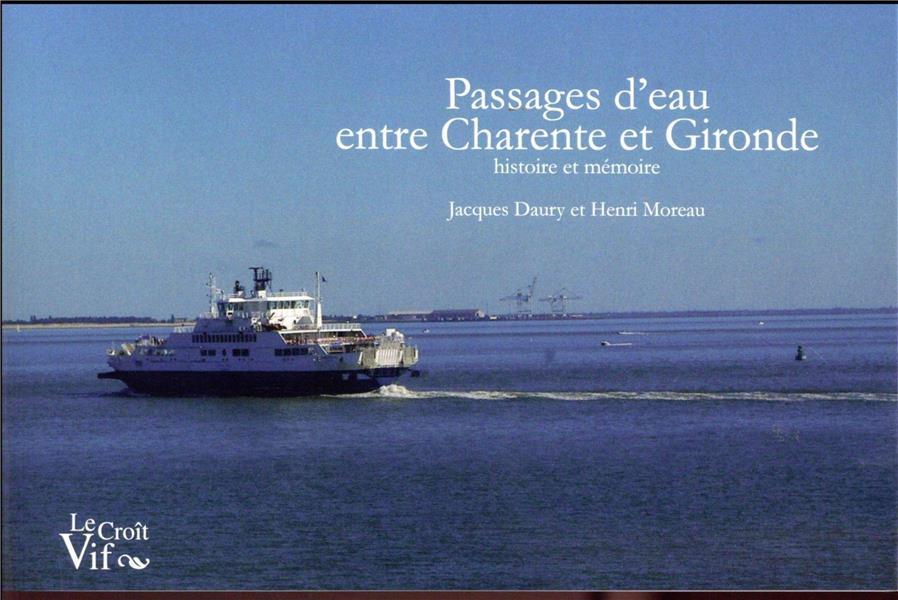 Passages d'eau entre Charente et Gironde ; histoire et mémoire