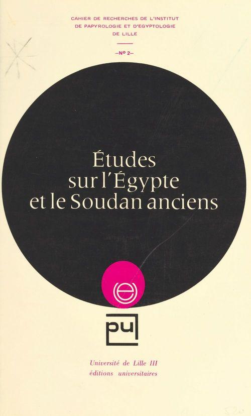 Études sur l'Égypte et le Soudan anciens  - François Baratte  - Francis Geus  - Bernard Boyaval