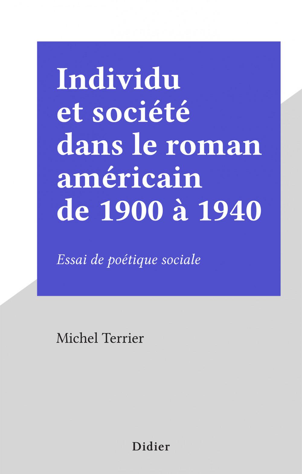 Individu et société dans le roman américain de 1900 à 1940