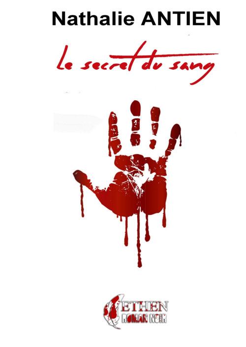 Le secret du sang  - Nathalie Antien