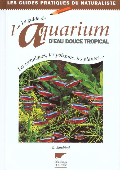 Guide de l'aquarium d'eau douce tropical (le)
