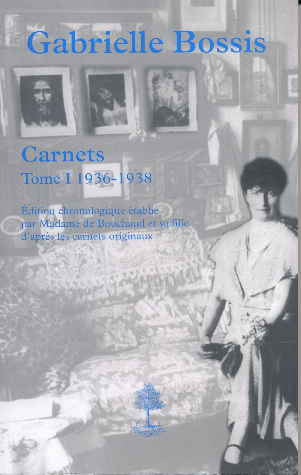 Carnets gabrielle bossis, tome 1 (1936-1938)