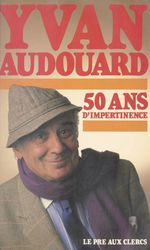Vente EBooks : 50 ans d'impertinence  - Yvan Audouard