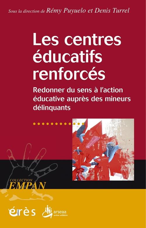 REVUE EMPAN ; les centres éducatifs renforcés ; redonner du sens à l'action éducative auprés des mineurs délinquants