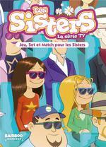 Les Sisters ; la série TV t.42 ; jeu, set et match
