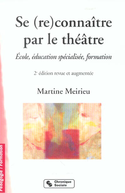 Se (re)connaitre par le theatre ecole, education specialisee, formation