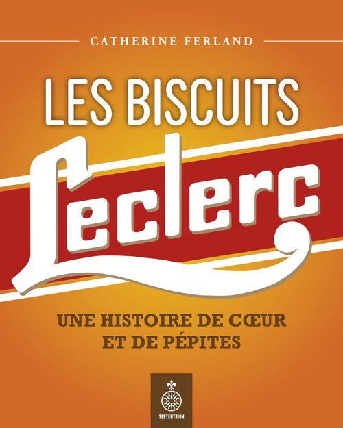Les biscuits Leclerc ; une histoire de coeur et de pépites