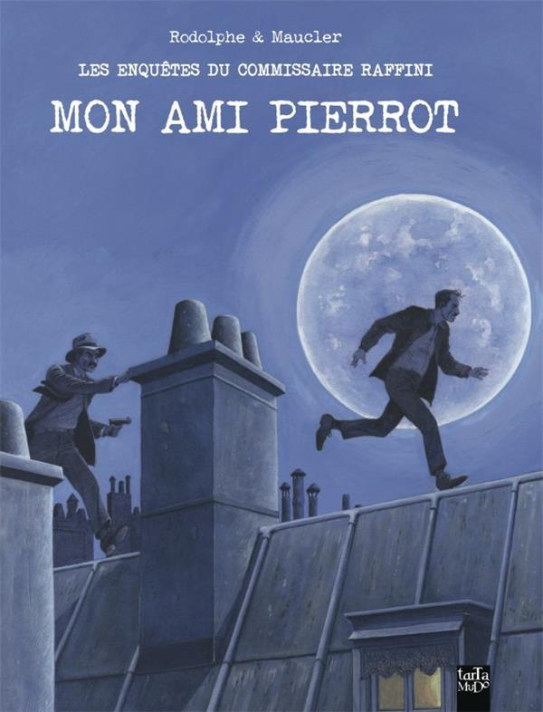 les enquêtes du commissaire Raffini ; mon ami Pierrot