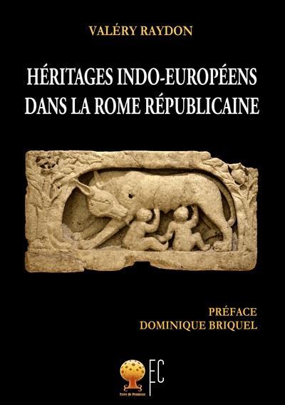 Heritages indo-europeens dans la rome republicaine