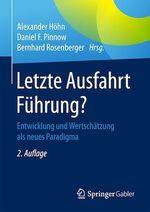 Letzte Ausfahrt Führung?  - Alexander Hohn - Bernhard Rosenberger - Daniel F. Pinnow