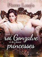 Vente EBooks : LUST Classics : Histoire du roi Gonzalve et des douze princesses  - Pierre Louÿs
