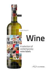 Graphic design for wine ; a selection of contemporary wine labels