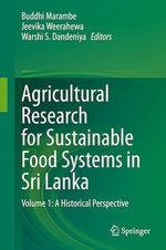 Agricultural Research for Sustainable Food Systems in Sri Lanka  - Warshi S. Dandeniya - Buddhi Marambe - Jeevika Weerahewa