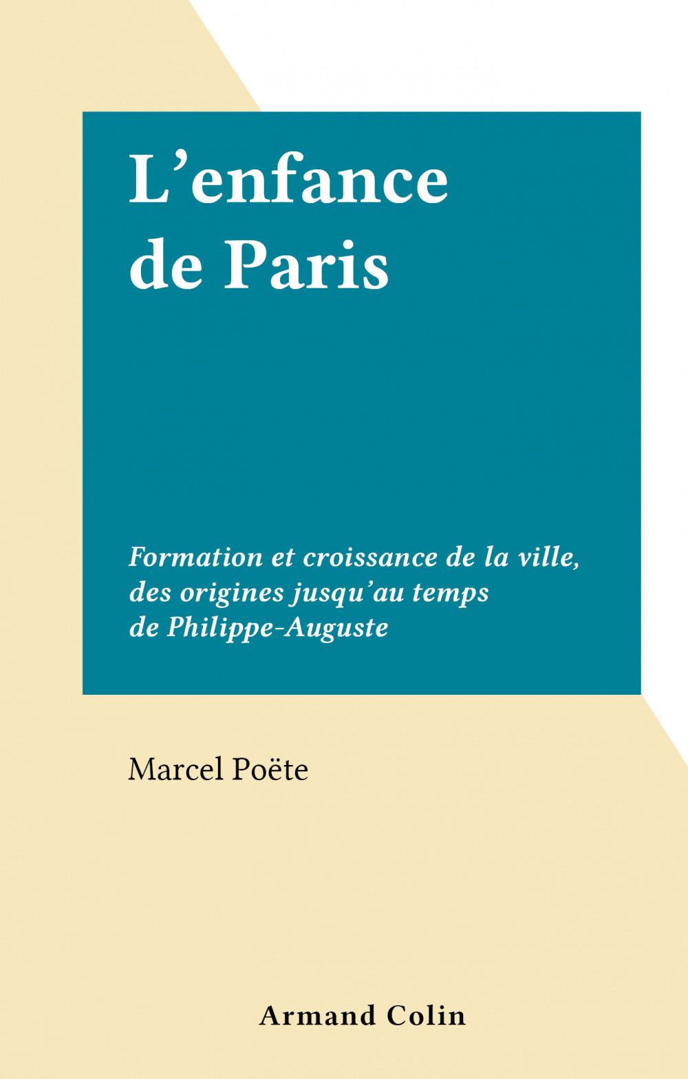 L'enfance de Paris  - Marcel Poëte