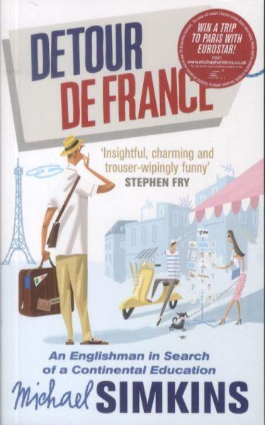 Detour de France ; An Englishman in Search of a Continental Education