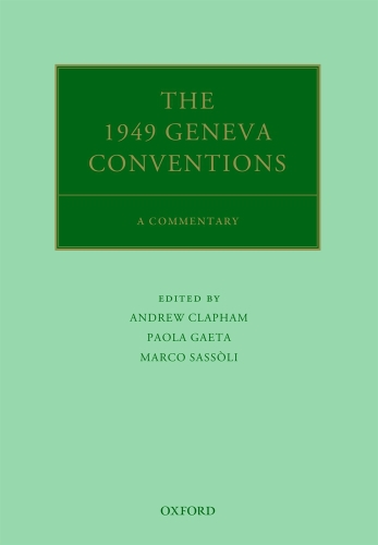 The 1949 Geneva Conventions: A Commentary