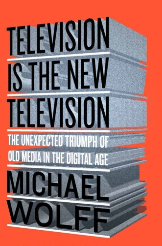 Vente EBooks : Television Is the New Television  - Michael WOLFF