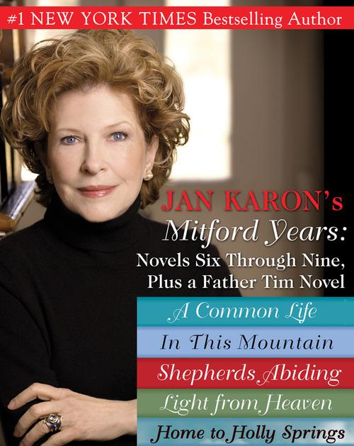 Jan Karons Mitford Years: Novels Six Through Nine; Plus a Father Tim N