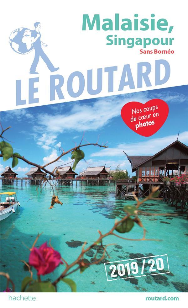 GUIDE DU ROUTARD  -  MALAISIE, SINGAPOUR (SANS BORNEO) (EDITION 20192020)