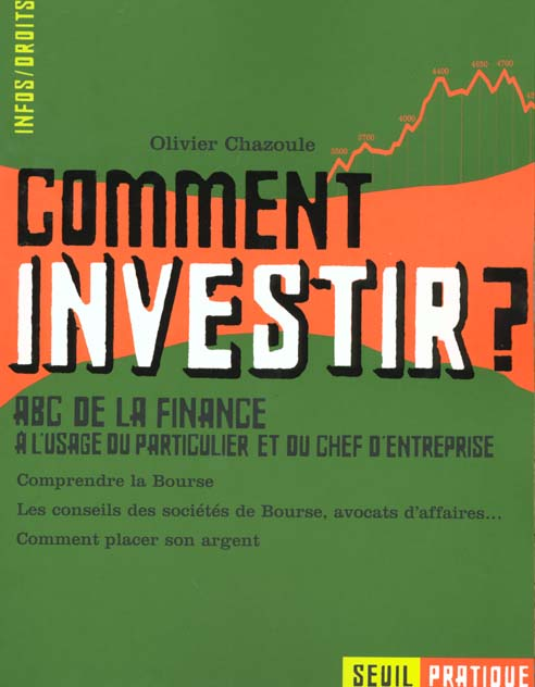 Comment Investir ? Abc De La Finance A L'Usage Du