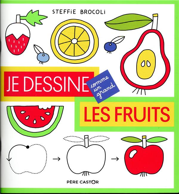 JE DESSINE COMME UN GRAND ; les fruits