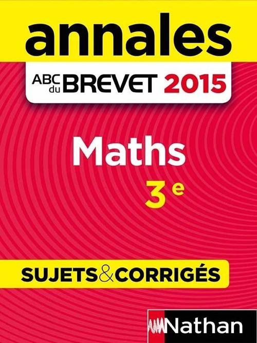 Annales ABC du BREVET 2015 Maths 3e