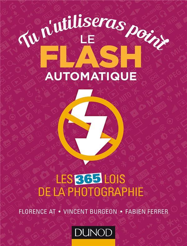 Tu n'utiliseras point le flash automatique ; les 365 lois de la photographie ; 365 bonnes pratiques