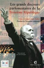 Les grands discours parlementaires de la Troisième République t.1 ; de Victor Hugo à Clemenceau