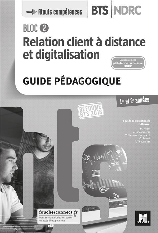 Bloc 2 relation client à distance et digitalisation ; BTS NDRC 1&2 (édition 2018)