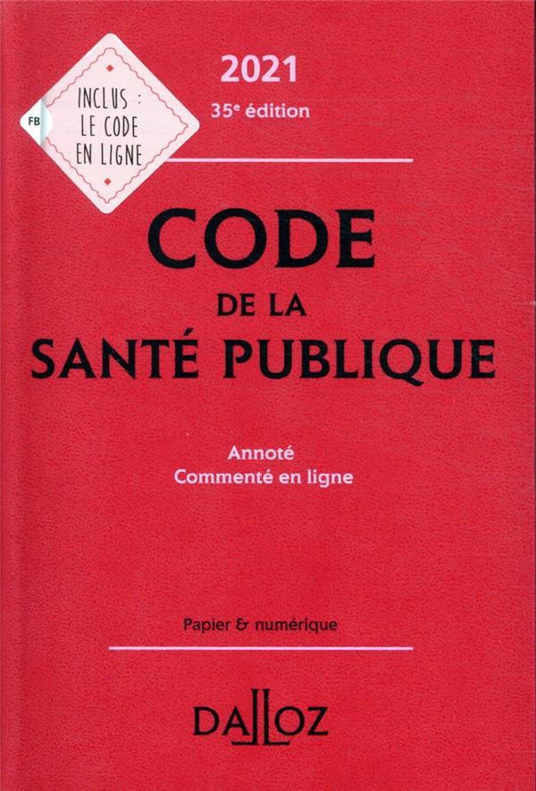 Code de la santé publique, annoté et commenté en ligne (édition 2021) (édition 2021)