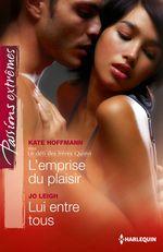 Vente EBooks : L'emprise du plaisir - Lui entre tous  - Kate Hoffmann - Jo Leigh