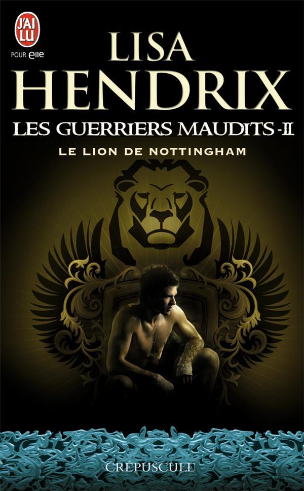 Les guerriers maudits t.2 ; le lion de Nottingham