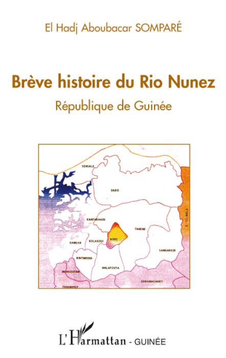 Brève histoire du Rio Nunez ; république de Guinée
