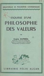 Esquisse d'une philosophie des valeurs  - Eugène Dupréel
