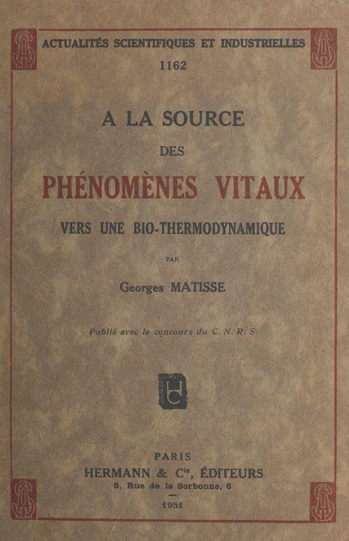À la source des phénomènes vitaux, vers une bio-thermodynamique