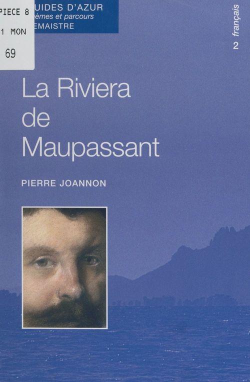 La Riviera de Maupassant  - Pierre JOANNON