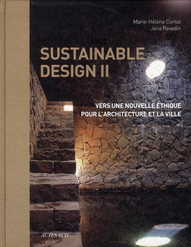 Sustainable Design T.2 ; Vers Une Nouvelle Ethique Pour L'Architecture Et La Ville