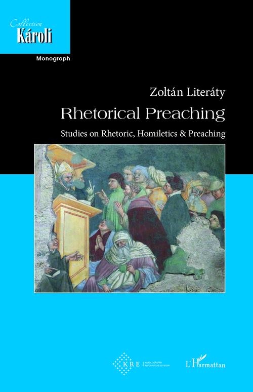 Rhetorical preaching ; studies on rhetoric, homiletics & preaching