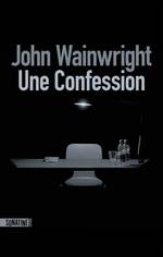 Une confession  - John WAINWRIGHT